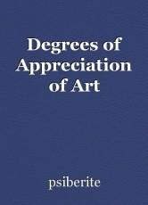 Degrees of Appreciation of Art