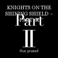 KNIGHTS ON THE SHINING SHIELD – PART  II