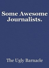 Some Awesome Journalists.