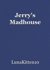 Jerry's Madhouse