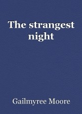 The strangest night