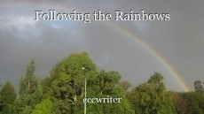 Following the Rainbows
