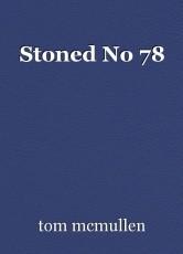 Stoned No 78
