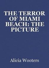 THE TERROR OF MIAMI BEACH: THE PICTURE