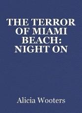 THE TERROR OF MIAMI BEACH: NIGHT ON THE BEACH