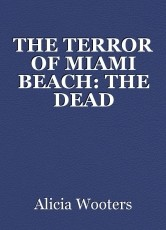 THE TERROR OF MIAMI BEACH: THE DEAD PARADISE OF MIAMI BEACH