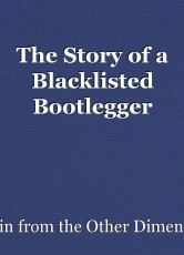 The Story of a Blacklisted Bootlegger