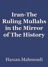 Iran-The Ruling Mullahs in the Mirror of The History