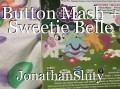 Button Mash + Sweetie Belle