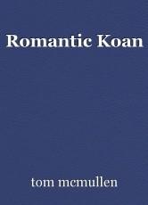 Romantic Koan