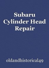 Subaru Cylinder Head Repair