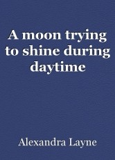 A moon trying to shine during daytime