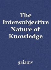 The Intersubjective Nature of Knowledge