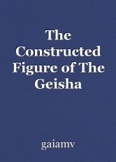 The Constructed Figure of The Geisha