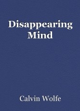 Disappearing Mind