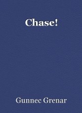 Chase!