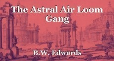 The Astral Air Loom Gang