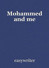 Mohammed and me