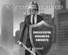 SUCCESSFUL BUSINESS KNIGHTS