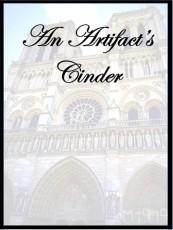 An Artifact's Cinder