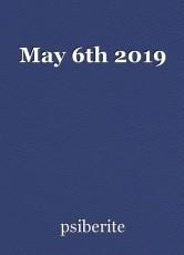 May 6th 2019