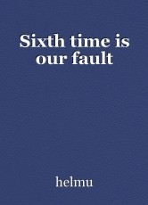 Sixth time is our fault