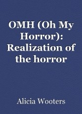 OMH (Oh My Horror): Realization of the horror