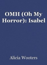 OMH (Oh My Horror): Isabel
