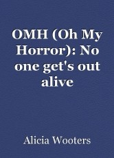 OMH (Oh My Horror): No one get's out alive