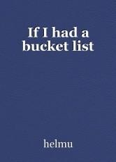 If I had a bucket list