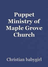 Puppet Ministry of Maple Grove Church