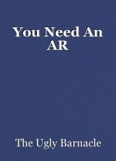 You Need An AR