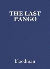 THE LAST PANGO