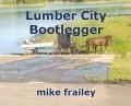 Lumber City Bootlegger