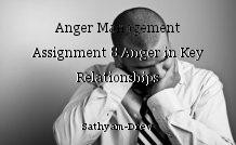 Anger Management Assignment 8 Anger in Key Relationships