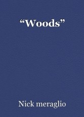 """""""Woods"""""""