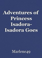 Adventures of Princess Isadora- Isadora Goes on Holiday