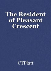 The Resident of Pleasant Crescent
