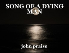 SONG OF A DYING MAN