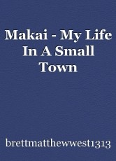 Makai - My Life In A Small Town