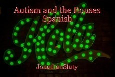Autism and the Rouses Spanish