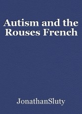 Autism and the Rouses French