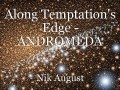 Along Temptation's Edge - ANDROMEDA