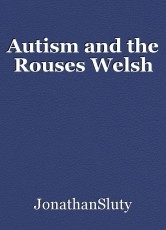 Autism and the Rouses Welsh