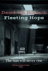 Dead Up Book 3: Fleeting Hope