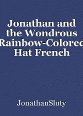 Jonathan and the Wondrous Rainbow-Colored Hat French
