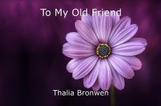 To My Old Friend