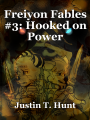 Freiyon Fables #3: Hooked on Power