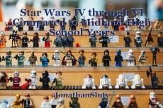 Star Wars IV through VI Compared to Midland High School Years