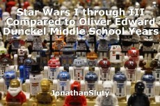 Star Wars I through III Compared to Oliver Edward Dunckel Middle School Years